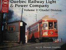 Quebec Railway Light & Power Co. Vol. 2  Citadel Division