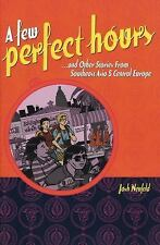 A Few Perfect Hours and Other Stories from Southeast Asia and Central Europe (20