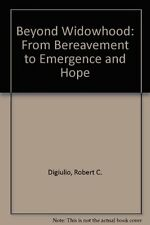 Beyond Widowhood: From Bereavement to Emergence an