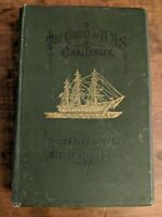 1877 Cruise Of The HMS Challenger -WJ Spry RN Oceanography Research rare 1st Ed!