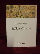 ITALIA E ORIENTE - Giuseppe Tucci - ISIAO 2005