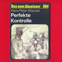 DDR Das neue Abenteuer Nr. 504 Perfekte Kontrolle 1988