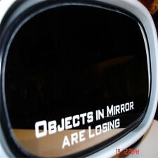 XJ Car Truck Window White Vinyl Decal Sticker Quote-Objects In Mirror Are Losing