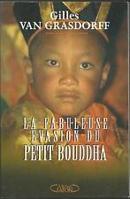La fabuleuse evasion du petit Bouddha.Gilles VAN GRASDORFF.Michel Lafon RD5