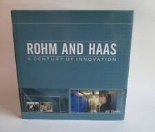 Rohm and Haas: A Century of Innovation by Regina Lee Blaszczyk HB 2009 History