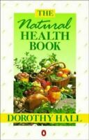 The Natural Health Book (Penguin health books), Hall, Dorothy, Very Good, Paperb