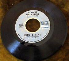 Latin Funk 45 RENE & RENE MORNIN/LO MUCHO QUE TE QUIERO WHITE WHALE WW-287 G+