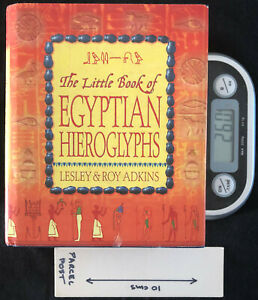 The Little Book of Egyptian Hieroglyphs - HB 1st Ed by Leslie & Roy Adkins