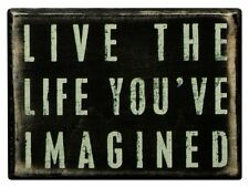 Live the Life You've Imagined Small Quote Box Sign Primitives by Kathy Gift