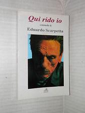 QUI RIDO IO Eduardo Scarpetta Lito Rama 1996 Luca Torre saggistica spettacolo