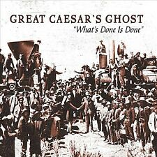GREAT CAESAR'S GHOST - WHAT'S DONE IS DONE: THE VERY BEST OF GREAT CAESAR NEW CD
