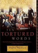 Ten Tortured Words: How the Founding Fathers Tried to Protect Religion
