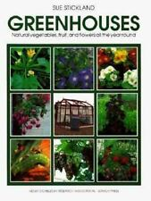 Greenhouses: Natural Vegetables, Fruit and Flowers All the Year Round (Organic