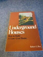 Underground Houses How To Build A Low Cost Home Robert L Roy 1981 Eight Printing