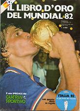Il libro d'oro del Mundial 82 speciale Guerin Sportivo