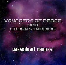 WASSERKRAFT MANIFEST Voyagers of Peace and Understanding CD 2017 (WELLE ERDBALL)