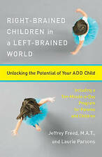 Right-Brained Children in a Left-Brained World: Unlocking the Potential of Your