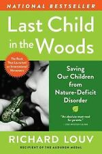Last Child in the Woods: Saving Our Children From Nature-Deficit Disorder by Lo