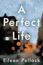 A Perfect Life : A Novel  (ExLib) by Eileen Pollack