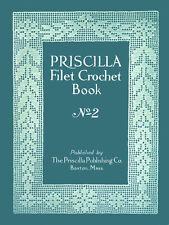 Priscilla Vintage Filet Crochet Pattern Book #2 c.1914 Excellent Charted Designs