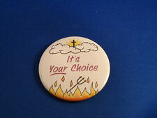 """IT'S YOUR CHOICE"" BUTTON Christian pin pinback  BIG badge NEW  religious church"