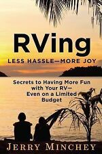 Rving : Secrets to Having More Fun with Your RV-Even on a Limited Budget:...