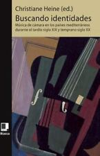 Buscando Identidades: Musica de Camara En Los Paises Mediterraneos Durante El Ta