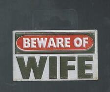 Beware of WIFE - Sturdy Metal Magnet hang on anything metal - Buy 2 get 1