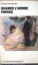 QUANDO L AMORE FINISCE Donata Francescato Il Mulino 1992 Psicologia Manuale di e