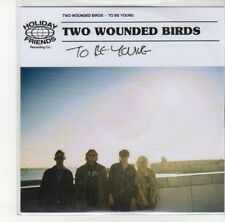 (DL909) Two Wounded Birds, To Be Young - 2012 DJ CD