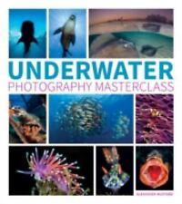 Underwater Photography Masterclass by Alexander Mustard (2016, Paperback)