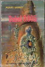 LE RAYON FANTASTIQUE n°106 ¤ PIERRE BARBET ¤ BABEL 3.805 ¤ EO 1962
