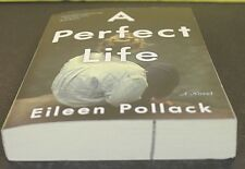 A Perfect Life by Eileen Pollack (Paperback) NEW