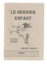 Philippe RENAUD Le dernier enfant ( Roman ) 2002 TBE
