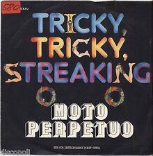 "MOTO PERPETUO - Tricky streaking - VINYL 7"" 45 LP ITALY 1975 NM/ VG- CONDITION"