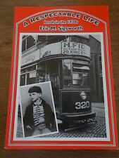 A RESPECTABLE LIFE Leeds in the 1930s Eric M Sigsworth Highgate Press