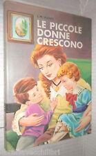LE PICCOLE DONNE CRESCONO L M Alcott Malipiero 1971 Narrativa Ragazzi Classici