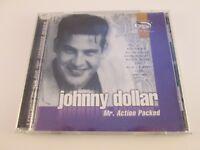 Johnny Dollar - Mr. Action Packed  (CD, 1998, Dragon Street Records) DCD-70298