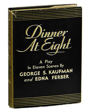 DINNER AT EIGHT ~ George Kaufman and Edna Ferber ~ First Edition 1932 ~ 1st Film