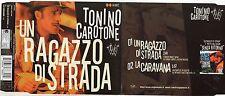TONINO CAROTONE CD single 2 tracce UN RAGAZZO DI STRADA + LA CARAVANA 2003