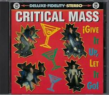 CRITICAL MASS - GIVE IT UP, LET IT GO!  (new excellent condition cd) MR9007