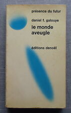LE MONDE AVEUGLE  DANIEL GALOUYE DENOEL 1963 EO
