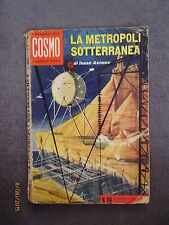 LA METROPOLI SOTTERRANEA - Isaac Asimov - Cosmo n° 116 - Ed. Ponzoni