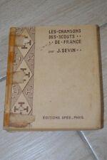 LES CHANSONS DES SCOUTS DE FRANCE // J. SEVIN // ED. SPES PARIS 1936