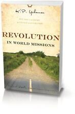 Revolution in World Missions: One Mans Journey to Change a Generation by K. P.