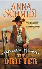 NEW Last Chance Cowboys: The Drifter (Where the Trail Ends) by Anna Schmidt