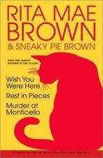 Rita Mae Brown: Three Mrs. Murphy Mysteries: Wish You Were Here; Rest in Pieces;
