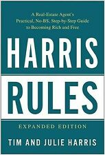 Harris Rules : A Real Estate Agent's Practical, No-BS, Step-by-Step Guide to ...