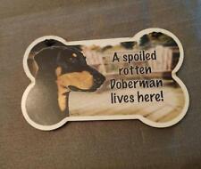 Small Dog Bone Shaped Wooden Plaque Spoiled Rotten Doberman Pinscher Made Usa