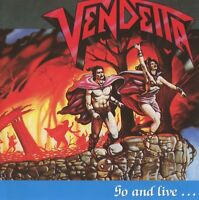VENDETTA - GO AND LIVE...STAY AND DIE (RE-RELEASE)   CD NEU